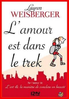 Lauren Weisberger - L'amour est dans le trek