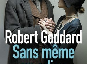 Robert Goddard - Sans même un adieu