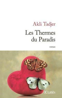 Akli Tadjer - Les Thermes du Paradis