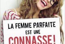 Photo de Anne-Sophie Girard – La femme parfaite est une connasse !
