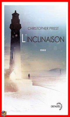 Christopher Priest - L'inclinaison