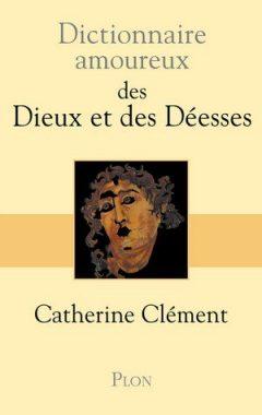 Dictionnaire amoureux des Dieux et des Déesses