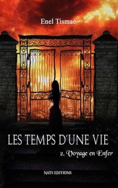 Enel Tismae - Les temps d'une vie - Tome 2 - Voyage en Enfer