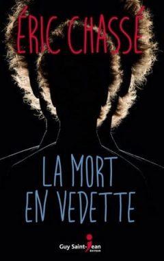Eric Chassé - La Mort En Vedette