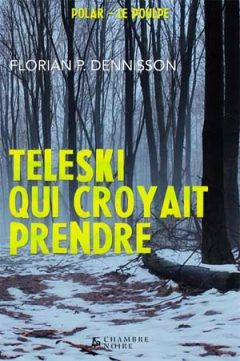 Florian P. Dennisson - Téléski qui croyait prendre