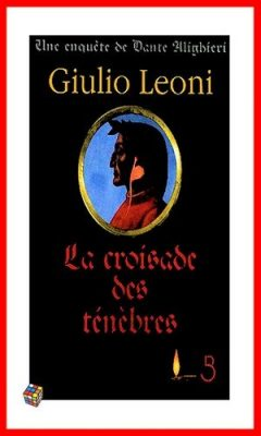 Giulio Leoni - La croisade des ténèbres