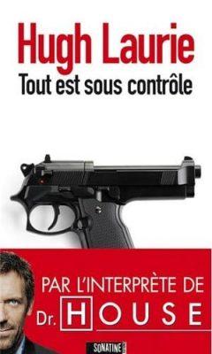 Hugh Laurie - Tout est sous contrôle