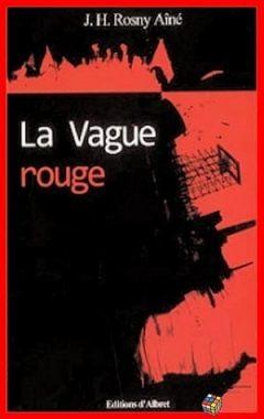 J.H. Rosny Aïné - La vague rouge