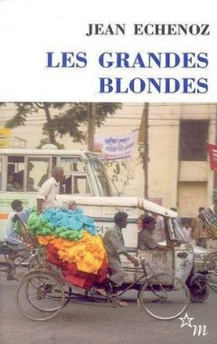 Jean Echenoz - Les Grandes Blondes