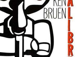 Ken Bruen - Calibre