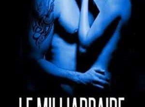 Lea Fouquet - Le milliardaire, mes désirs et moi