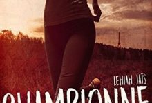 Lehiah Jaïs - Championne, Héroine malgré moi