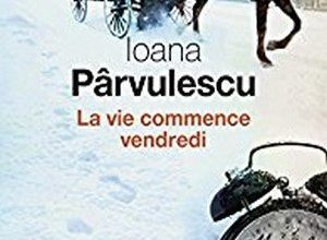 Loana Parvulescu - La vie commence vendredi