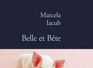 Marcela Iacub - Belle et bête