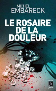 Michel Embareck - Le rosaire de la douleur