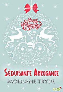 Morgane Tryde - Séduisante Arrogance