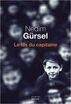 Nedim Gürsel - Le fils du capitaine