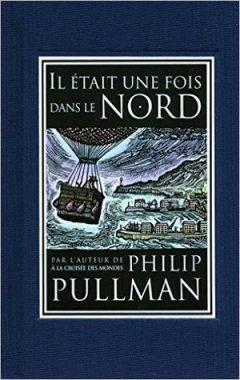 Philip Pullman - Il était une fois dans le Nord