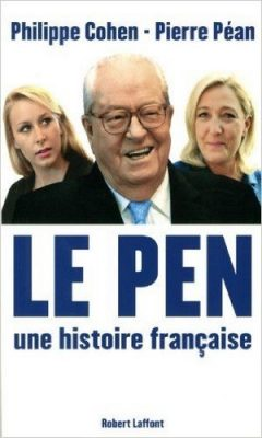 Philippe Cohen - Le Pen une histoire française