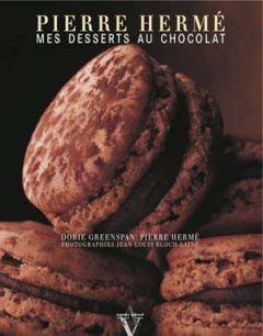Pierre Hermé - Mes desserts au chocolat