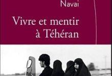 Ramita Navai - Vivre et mentir à Teheran