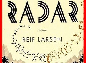 Reif Larsen - Je m'appelle Radar