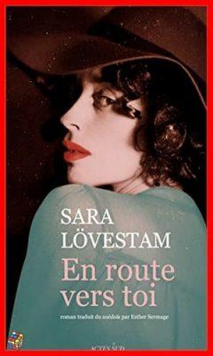 Sara Lövestam - En route vers toi