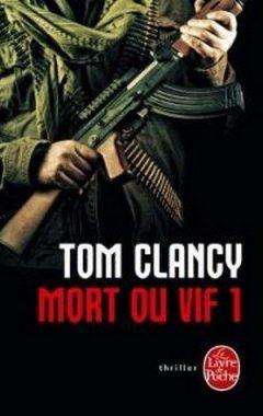 Tom Clancy - Mort ou vif