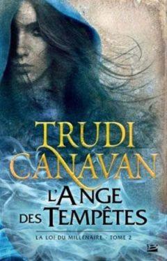 Trudi Canavan - La loi du millénaire - T2 L'ange des tempêtes