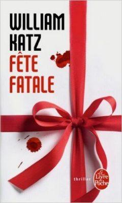 William Katz - Fête fatale