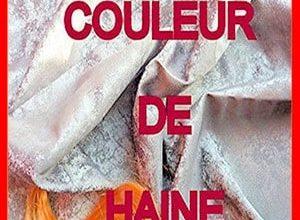 Agnès Decamps Laforge - Couleur de haine