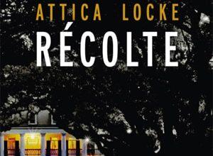 Attica Locke - Dernière récolte