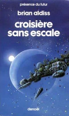 Brian Aldiss - Croisière sans escale