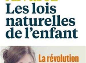 Céline Alvarez - Les lois naturelles de l'enfant