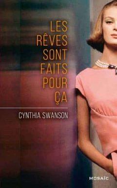 Cynthia Swanson - Les rêves sont faits pour ça