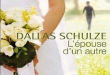 Dallas Schulze - L'épouse d'un autre