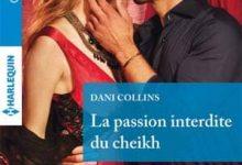 Photo de Dani Collins – La passion interdite du cheikh – Série «L'amour en sept péchés» – Tome 2/7 (Azur)