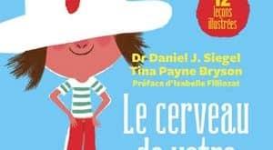 Daniel S. Siegel - Le cerveau de votre enfant