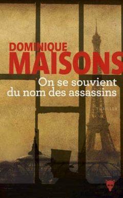 Dominique Maisons - On se souvient du nom des assassins
