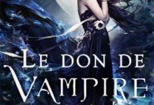 E.M. Knight -Le don de vampire 1 : Sortilèges de la nuit