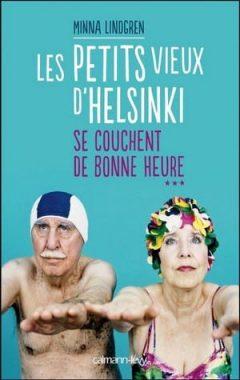 Minna Lindgren - Les petits vieux d'Helsinki se couchent de bonne heure