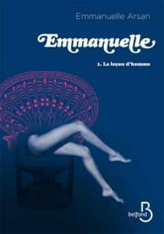 Emmanuelle Arsan - Tome 1, La leçon d'homme