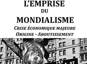 Photo de L'Emprise Du Mondialisme Crise Économique Majeure Origine Aboutissement