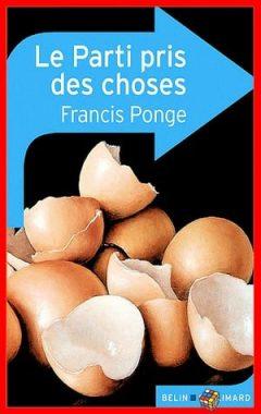 Francis Ponge - Le parti pris des choses