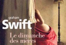 Graham Swift - Le dimanche des mères