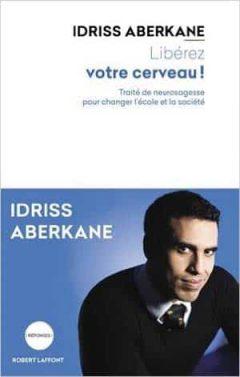 Idriss Aberkane - Libérez votre cerveau