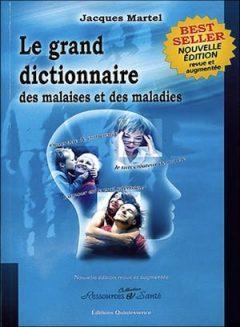 Jacques Martel - Grand dictionnaire des malaises et des maladies