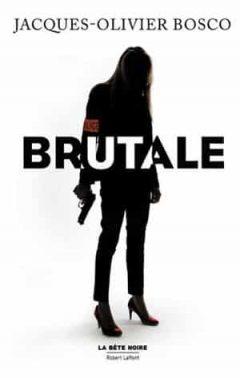 Jacques-Olivier Bosco - Brutale