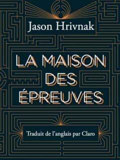 Jason Hrivnak - La maison des épreuves