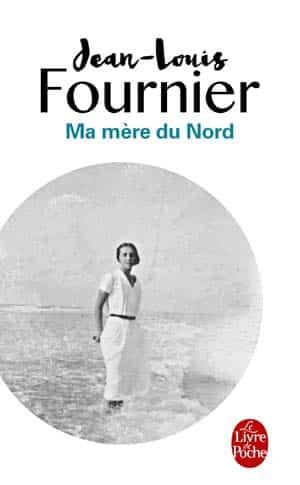 Jean-Louis Fournier (2017) – Ma Mère du Nord